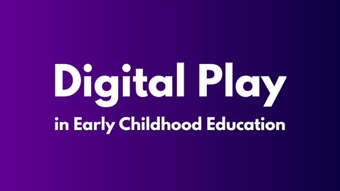 Thumbnail for entry Chapter 1 - Digital Play
